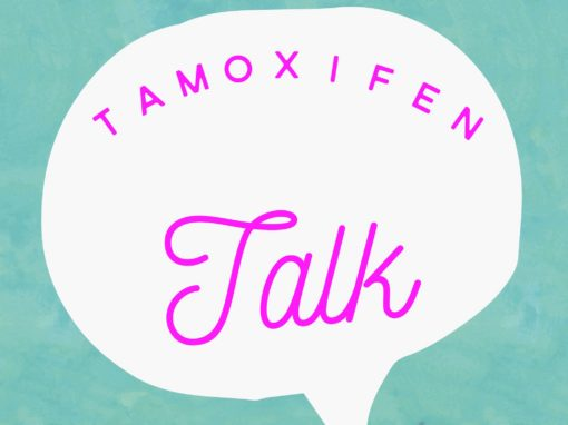 Tamoxifen Talk